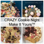 Crazy Cookie Night - SometimesCrafty.com