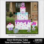 Giant Birthday Cake Yard Decoration Tutorial