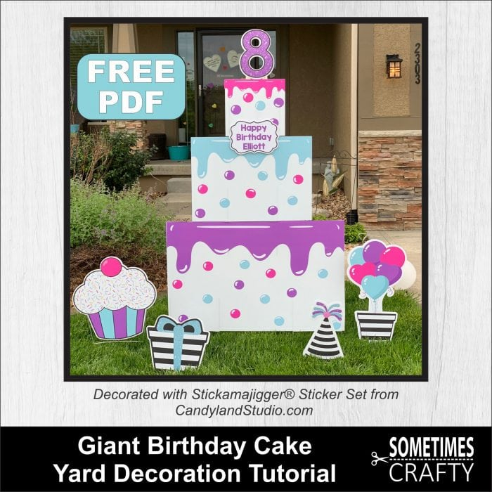 Giant Birthday Cake Yard Decoration Tutorial - FREE PDF